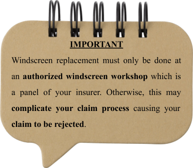 Windscreen replacement must be done at authorized shop